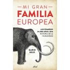 Mi gran familia europea. Los primeros 54.000 años: una historia de la humanidad