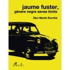 Jaume Fuster, gènere negre sense límits