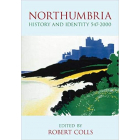 Northumbria History and Identity 547- 2000