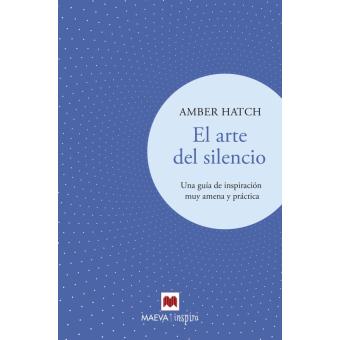 El arte del silencio. Una guía de inspiración muy amena y práctica