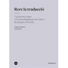 Rere la traducció: variacions sobre ?El monolingüisme de l?altre? de Jacques Derrida
