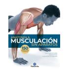 Anatomía y musculación sin aparatos