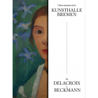 Obras maestras de la Kunsthalle Bremen. De Delacroix a Beckmann