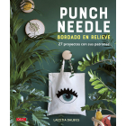 Punch Needle. Bordado en relieve. 27 proyectos con sus patrones