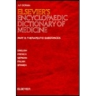 Elsevier's encyclopaedic dictionary of medicine. Therapeutic substances. Part D : English-French-German-Italian-Spanish
