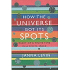 How the universe got its spots : diary of a finite time in a finite space
