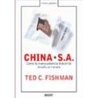 China S.A. Cómo la nueva potencia industrial desafía al mundo