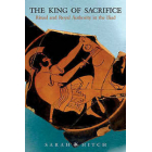 King of sacrifice: ritual and royal authority in the