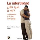 La infertilidad ¿ Por qué a mi ? Un problema o un reto en la pareja