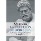 La elección de Hércules: el placer, el deber y la buena vida en el siglo XXI