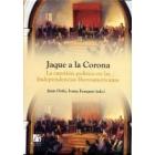 Jaque a la Corona. La cuestión política en las Independencias Iberoamericanas