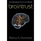 Braintrust: what neuroscience tell us about morality
