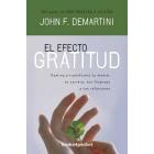 El efecto gratitud : Ilumina y transforma tu mente, tu carrera, tus finanzas y tus relaciones