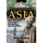 Exploraciones secretas en Asia. Exploradores, espías y otros viajeros de incógnito en lugares prohibidos