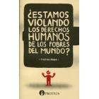 ¿Estamos violando los derechos humanos de los pobres del mundo?
