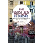 The Squatters' Movement in Europe. Commons and Autonomy as Alternatives to Capitalism