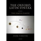 Oxford latin syntax, volume 1: the simple clause