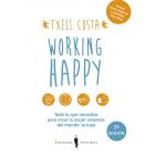 Working happy . Todo lo que necesitas para crear la mejor empresa