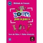 Zoom Pas à Pas A2.1- A2.2. Livre d'eleve + Cahier d'activités + CD