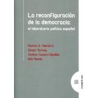 La reconfiguración de la democracia: el laboratorio político español