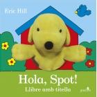 Hola, Spot! (llibre amb titella)