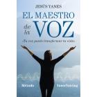 El maestro de la voz. Tu voz puede transformar tu vida. Método InnerVoicing