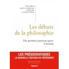 Les débuts de la philosophie: des premiers penseurs grecs à Socrate