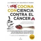 Cocina con ciencia contra el cáncer. Los grandes maestros de la cocina elaboran sus mejores recetas con alimentos de eficacia demostrada contra el cáncer
