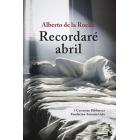 Recordaré abril (Ganador del I Certamen Biblioteca Fundación Antonio Gala)