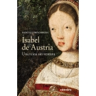 Isabel de Austria. Una reina sin ventura
