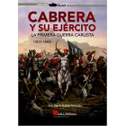 Cabrera y su ejército. La primera guerra carlisa (1833-1840)