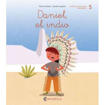 Daniel, el indio. (d, ñ; repaso: l)