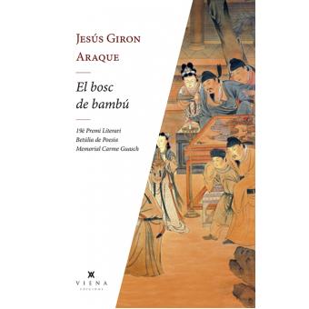 El bosc de bambú (19è Premi Literari Betúlia de Poesia Memorial Carme Guasch)