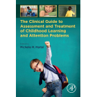 The Clinical Guide to Assessment and Treatment of Childhood Learning and Attention Problems