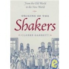 Origins of the shakers. From the old world to the new world