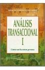Análisis transaccional I. Cómo nos hacemos persona