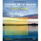 Control de la imagen. Filtros y técnicas de laboratorio para cine y vídeo