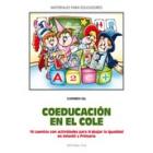 Coeducación en el cole : 16 cuentos con actividades para trabajar la igualdad en Infantil y Primaria