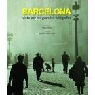 Barcelona vista por los grandes fotógrafos
