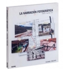 La narración fotográfica. Ensayo y reportaje visual
