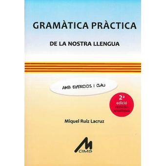 Gramàtica pràctica de la nostra llengua amb exercicis i clau (Segona edició Revisada i actualitzada)
