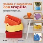 Piezas y accesorios con trapillo : 25 diseños rápidos con hilo procedente de restos de telas