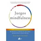Juegos mindfulness. Mindfulness y meditación para niños, adolescentes y toda la familia