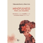 Mindfulness para las mujeres. Estructura tu mente, simplifica tu vida y encuentra tiempo para ti misma