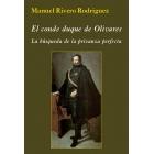 El conde duque de Olivares. La búsqueda de la privanza perfecta