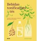 Bebidas tonificantes y tés. Remedios tradicionales y modernos para sentirse fenomenal