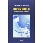 Glenn Gould. La imaginación al piano