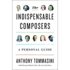 The indispensable composers. A personal guide