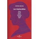 Las implacables: Simone Weil, Hannh Arendt, Mary McCarthy, Diane Arbus, Susan Sontag y Joan Didion