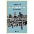 Barcelona - Madrid. Decadencia y auge